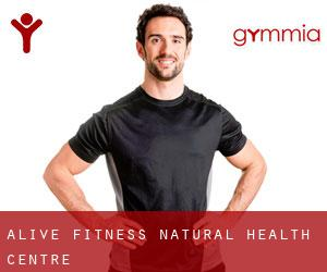 Alive Fitness & Natural Health Centre