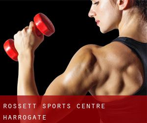 Rossett Sports Centre (Harrogate)